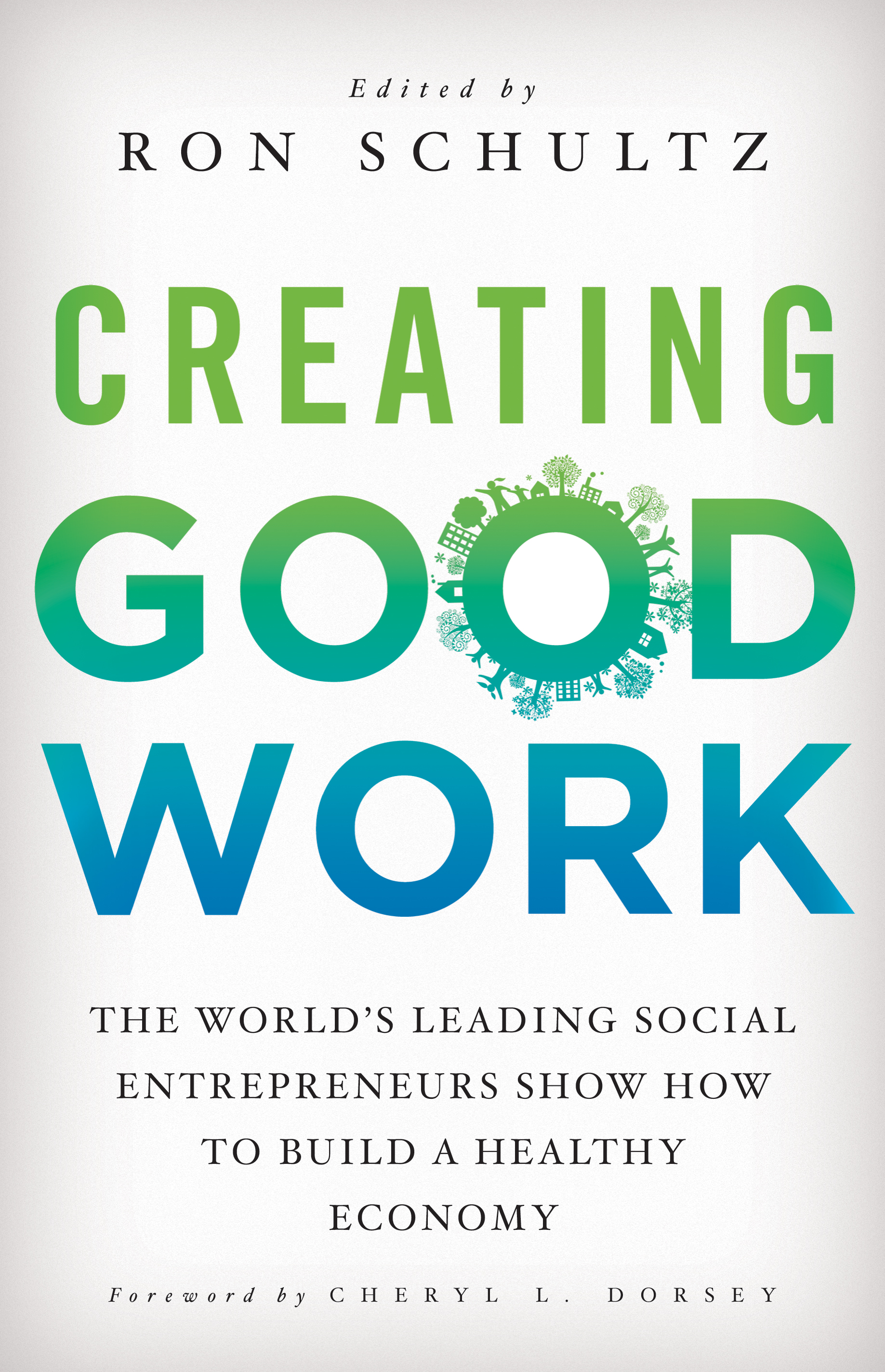 Reading now- CREATING GOOD WORK: The World's Leading Social Entrepreneurs Show How to Build A Healthy Economy